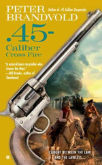 .45-Caliber Cross Fire : Cuno Massey - Peter Brandvold