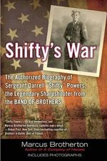 Shifty's War : The Authorized Biography of Sgt. Darrell
