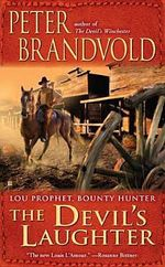 The Devil's Laughter : Lou Prophet, Bounty Hunter - Peter Brandvold