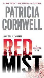 Red Mist : Kay Scarpetta Series : Book 19 - Patricia Cornwell