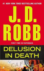 Delusion in Death : Alex Cross Series : Book 20 - J D Robb