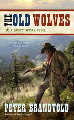 The Old Wolves : Lou Prophet, Bounty Hunter - Peter Brandvold