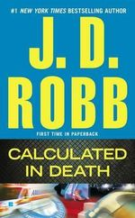 Calculated in Death : In Death - J D Robb