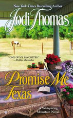 Promise Me Texas : Whispering Mountain Novel - Jodi Thomas