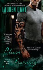 Chaos Burning : Bound by Magick Novel : Book 2 - Lauren Dane