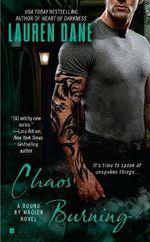 Chaos Burning : Bound by Magick Novel : Book 2 - Lauren Dane