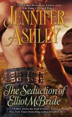 The Seduction of Elliot McBride : Mackenzies - Jennifer Ashley