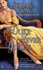 A Duke Never Yields - Juliana Gray