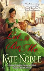 Let It Be Me : Blue Raven Series : Book 5 - Kate Noble
