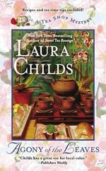 Agony of the Leaves : Tea Shop Mystery : Book 13 - Laura Childs