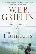 The Lieutenants : Brotherhood of War (Brilliance) - W. E. B. Griffin