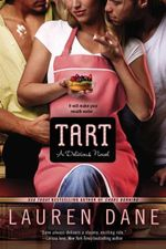 Tart : Delicious Novel - Lauren Dane