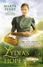 Lydia's Hope : The Lost Sisters of Pleasant Valley, Book One - Marta Perry