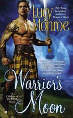 Warrior's Moon : A Children of the Moon Novel - Lucy Monroe