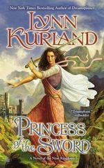 Princess of the Sword : Novel of the Nine Kingdoms - Lynn Kurland