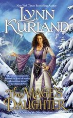 The Mage's Daughter : A Novel of the Nine Kingdoms : Book 2 - Lynn Kurland