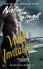 Wild Invitation : A Psy/Changeling Anthology - Nalini Singh