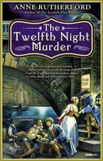 The Twelfth Night Murder - Anne Rutherford