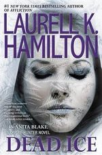 Dead Ice : Anita Blake, Vampire Hunter (Hardcover) - Laurell K Hamilton