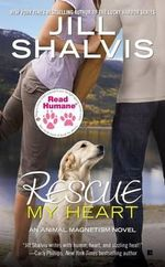 Rescue My Heart : Animal Magnetism Novel - Jill Shalvis