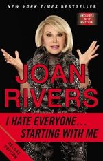 I Hate Everyone -starting with Me - Joan Rivers