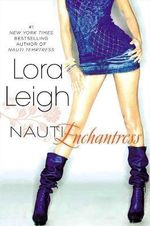 Nauti Enchantress - Lora Leigh