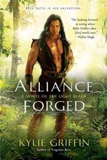 Alliance Forged : The Light Blade Series : Book 2 - Kylie Griffin