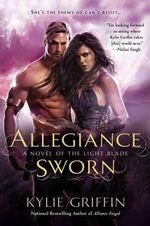 Allegiance Sworn : The Light Blade Series : Book 3 - Kylie Griffin
