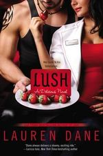 Lush : A Delicious Novel - Lauren Dane