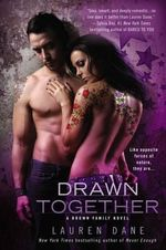 Drawn Together : Brown Family Novel : Book 5 - Lauren Dane