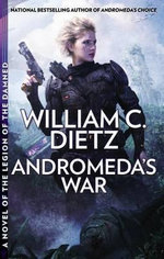 Andromeda's War - William C Dietz