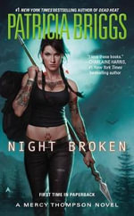 Night Broken : Mercy Thompson Novels - Patricia Briggs