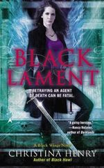Black Lament : A Black Wings Novel : Book 4 - Christina Henry