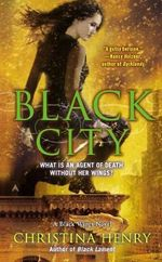 Black City : A Black Wings Novel : Book 5 - Christina Henry
