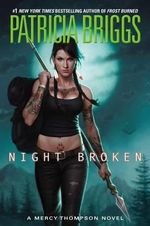 Night Broken : Mercy Thompson Novel : Book 8 - Patricia Briggs