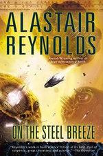 On the Steel Breeze : Poseidon's Children - Alastair Reynolds