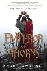 Emperor of Thorns : Broken Empire: Book 3 (US Edition) - Mark Lawrence
