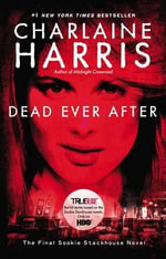 Dead Ever After : Sookie Stackhouse Novels - Charlaine Harris