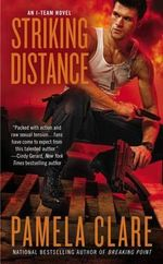 Striking Distance : I-Team Series : Book 6 - Pamela Clare