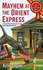Mayhem at the Orient Express - Connie Laux
