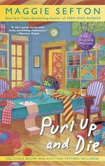 Purl Up and Die : Knitting Mystery - Maggie Sefton