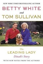 The Leading Lady : Dinah's Story - Betty White