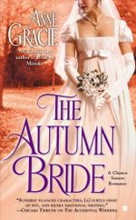 The Autumn Bride : Chance Sisters Romances - Anne Gracie
