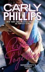 Perfect Together : Serendipity's Finest Series : Book 3 - Carly Phillips