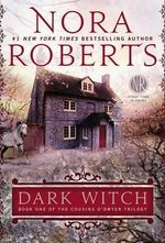 Dark Witch : The Cousins O'Dwyer Trilogy : Book 1 - Nora Roberts