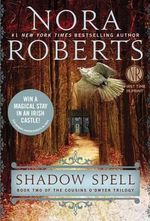 Shadow Spell : Cousins O'Dwyer Trilogy : Book 2 - Nora Roberts