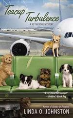 Teacup Turbulence : Pet Rescue Mystery - Linda O Johnston