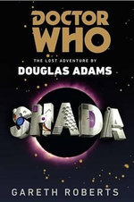 Doctor Who: Shada : The Lost Adventure by Douglas Adams - Gareth Roberts