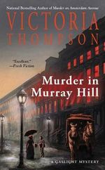 Murder in Murray Hill : Gaslight Mystery - Victoria Thompson