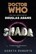 Doctor Who: Shada : The Lost Adventures by Douglas Adams - Gareth Roberts
